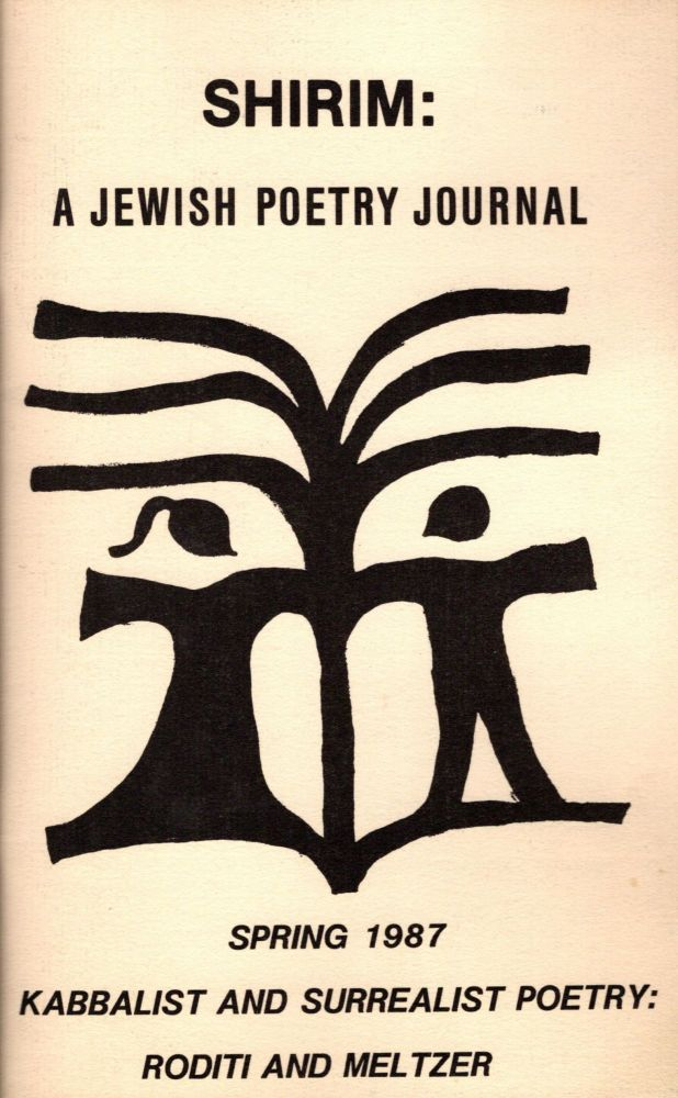 Shirim: A Jewish Poetry Journal. Volume VI. Number I, Spring 1987. Kabbalist and Surrealist Poetry: Roditi and Meltzer. Marc Steven Dworkin.