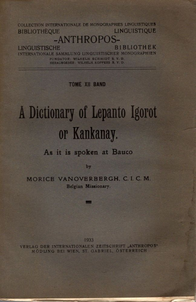 A Dictionary of Lepanto Igorot or Kankanay. As it is spoken at Bauco. Morice Vanoverbergh.