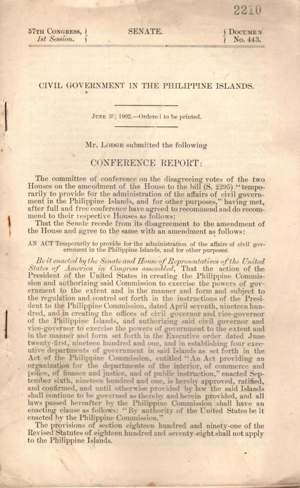 Civil Government in the Philippine Islands. June 30, 1902 - rdered to be printed. Senate, 57th Congress, 1st Session, Document No. 443.