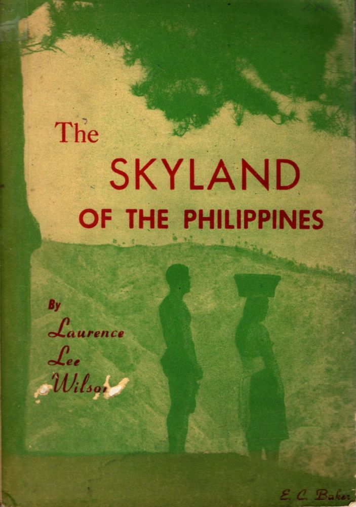 The Skyland of the Philippines. Laurence Lee Wilson.