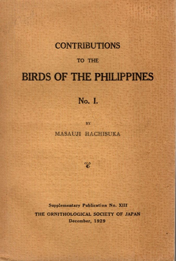 Contributions to the Birds of the Philippines. No. I. Masuaji Hachisuka.