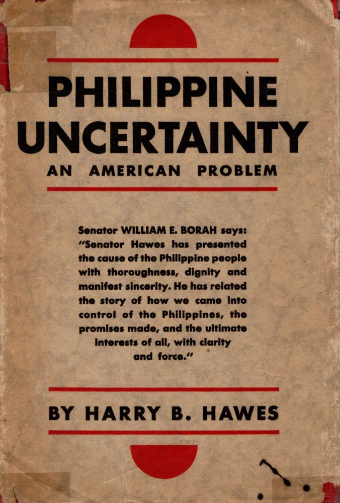 Philippine Uncertainty: An American Problem. Harry B. Hawes.