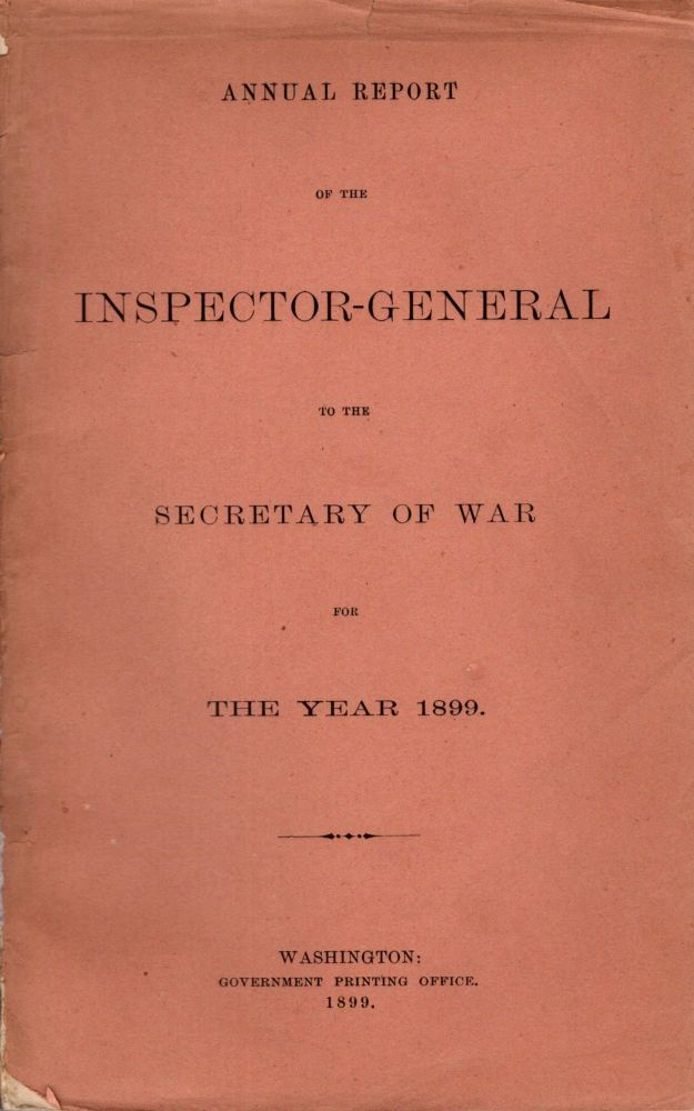 Annual Report of the Inspector-General to the Secretary of War for The Year 1899.