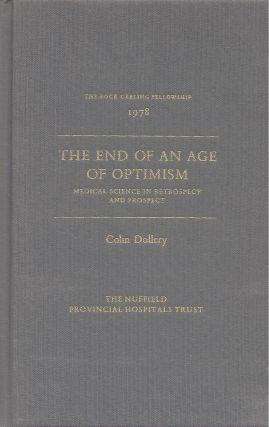 The End of an Age of Optimism: Medical Science in Retrospect and Prospect. The Rock Carling...