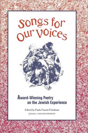 Songs for Our Voices. Award Winning Poetry : Sixth Annual Anna Davidson Rosenberg Award for Poems...