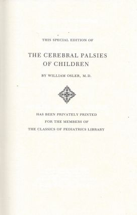 The Cerebral Palsies of Children. A Clinical Study from the Infirmary for Nervous Diseases, Philadelphia.