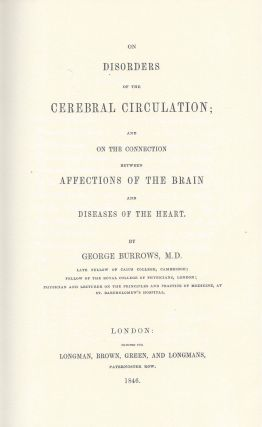 On Disorders of the Cerebral Circulation; and On the Connection between Affections of the Brain and Diseases of the Heart.