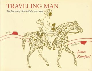 Traveling Man: The Journey of Ibn Battuta, 1325-1354. James Rumford, illustrated and, written