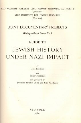 Bibliografye fun Yidishe Artiklen Vegn Khurban un Gevurah in Yidishe Peryodike I/ Bibliography of Yiddish Articles on the Catastrophe and Heroism in Yiddish Periodicals I. Joint Documentary Projects Bibliographical Series No. 9 Yad Vashem Martyr's and Heroes' Memorial Authority, Jerusalem and YIVO Institute for Jewish Research, New York.