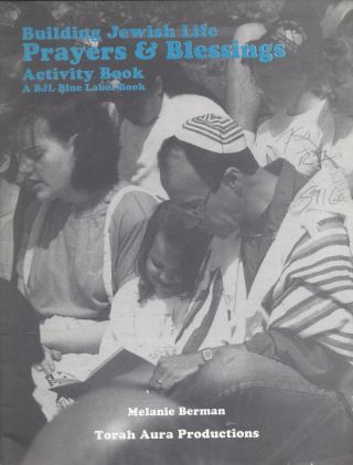 Building Jewish Life: Prayers & Blessings. Activity Book. A BJL Blue Label Book.