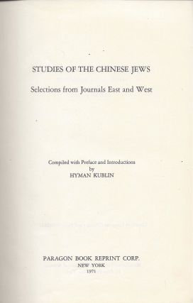 Studies of the Chinese Jews: Selections from Journals East and West. Hyman Kublin, compiled.