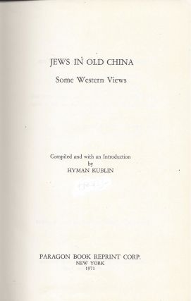 Jews in Old China: Some Western Jews. Hyman Kublin, compiled.