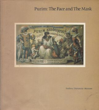 Purim: The Face and the Mask. Essays and catalogue of an exhibition at the Yeshiva University...