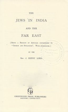 "The Jews in India and the Far East (Being a Reprint of Articles Contributed to ""Church and..."