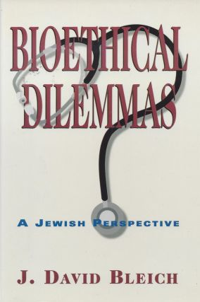 Bioethical Dilemmas: A Jewish Perspective.