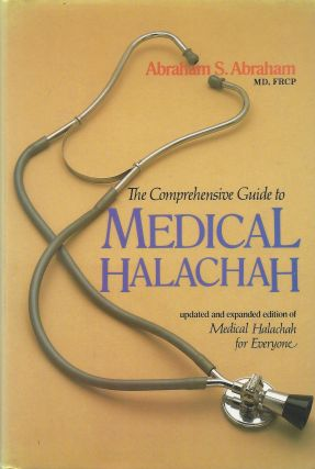 "Comprehensive Guide to Medical Halachah. An Updated and Ex[pnded Edition of ""Medical Halachah..."