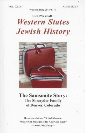 Western States Jewish History. Volume XLIX, Number 2/3, 2017/5777. The Success of Early Pioneer Jews in the Western United States. Includes: Alaska, New Mexico, Utah, Washington, Colorado, Arizona, Montana & Nebraska.