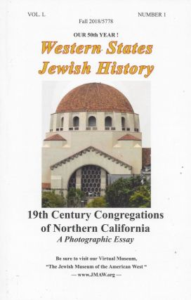 Western States Jewish History. Volume L, Number 1, 2018/5778. 19th Century Congregations of Northern California: A Photographic Essay.