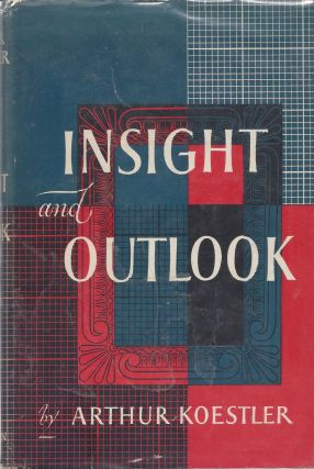 Insight and Outlook: An Inquiry into the Common Foundations of Science, Art and Social Ethics....