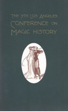 The Seventh Los Angeles Conference on Magic History: A Unique Weekend of Entertainment &...