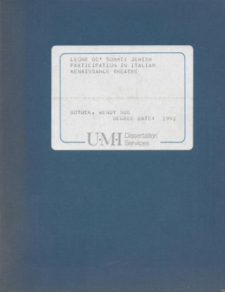 Leone de Sommi: Jewish Participation in Italian Renaissance Theatre: A Dissertation submitted to...