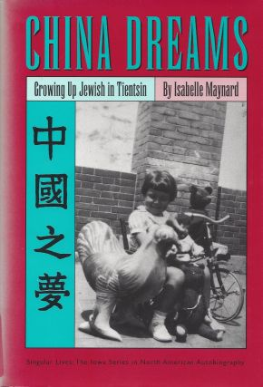 China Dreams: Growing Up Jewish in Tientsin. Isabelle Maynard