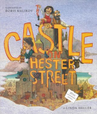The Castle on Hester Street. 25th Anniversary Edition. Linda Heller