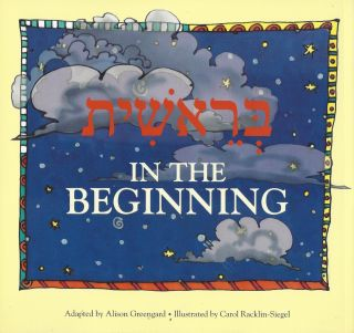 In the Beginning: The Story of Creation Excerpted from Genesis. Alison Greengard