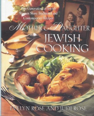 Mother & Daughter Jewish Cooking: Two Generations of Jewish Women Share Traditional and...
