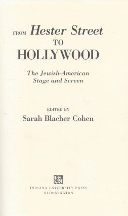 From Hester Street to Hollywood: The Jewish American Stage and Screen. Sarah Blacher Cohen