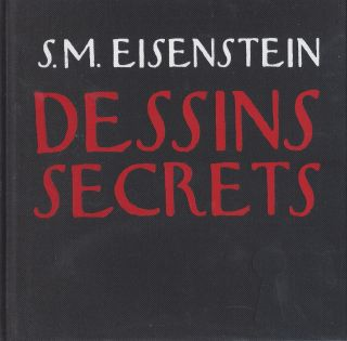 Dessins Secrets. S. M. Eisenstein