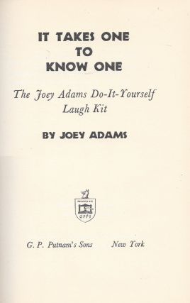 It Takes One To Know One: The Joey Adams Do-It-Yourself Laugh Kit