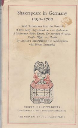 Shakespeare in Germany 1590-1700: With Translations from the German of Five Early Plays Based on...