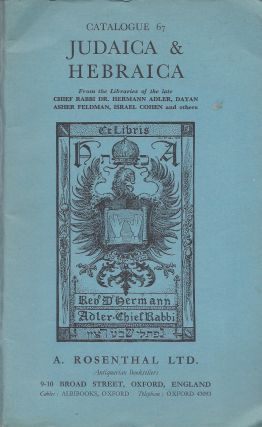 Catalogue 67 Judaica & Hebraica. From the Libraries of the late Chief Rabbi Dr. Hermann Adler,...