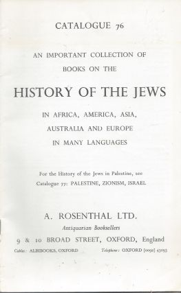 Catalogue 76: An Important Collection of Books on the History of the Jews in Africa, America,...