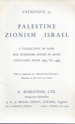 Catalogue 77: Palestine, Zionism, Israel. A Collection of Rare and Standard Books in Many...