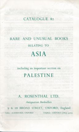 Catalogue 82: Rare and Unusual Books Relating to Asia including an important Section on Palestine