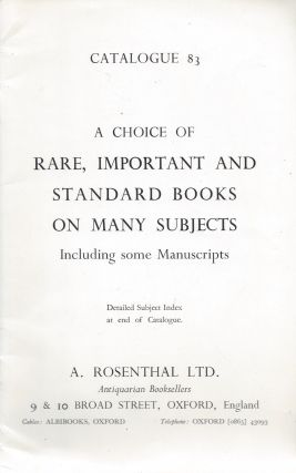 Catalogue 83: A Choice of Rare, Important and Standrd Books on Many Subjects, Including some...