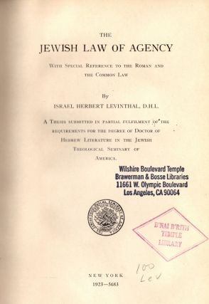 The Jewish Law of Agency, With Special Reference to the Roman and the Common Law: A Thesis...