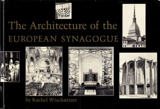 The Architecture of the European Synagogue. Rachel Wischnitzer