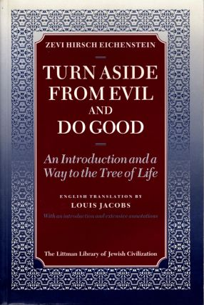 Turn Aside From Evil and Do Good: An Introduction and a Way to the Tree of Life. Zevi Hirsch...