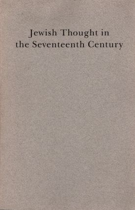 Jewish Thought in the Seventeenth Century. Isadore Twersky, Bernard Septimus